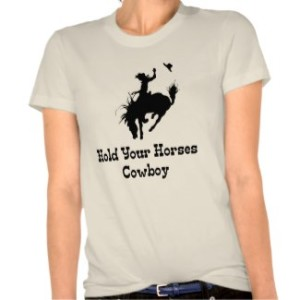Hold Your Horses T-shirt