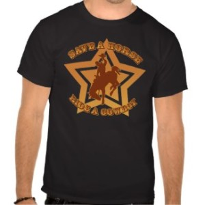 Save a Horse Ride a Cowboy Tee Shirts