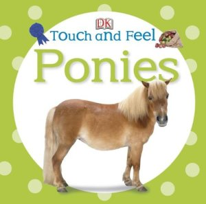 Touch and Feel Board Book- Ponies